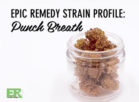 Epic Remedy Strain Profile: Punch Breath
