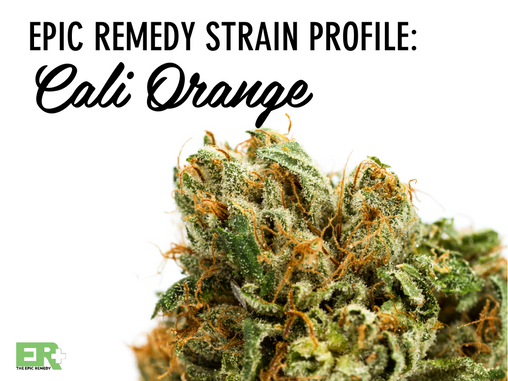 Epic Remedy Strain Profile: Cali Orange