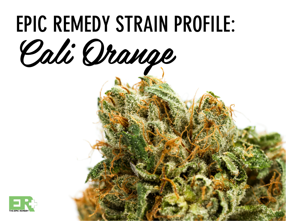California Orange Bud Strain Review by The Epic Remedy
