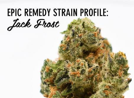 Epic Remedy Strain Profile: Jack Frost