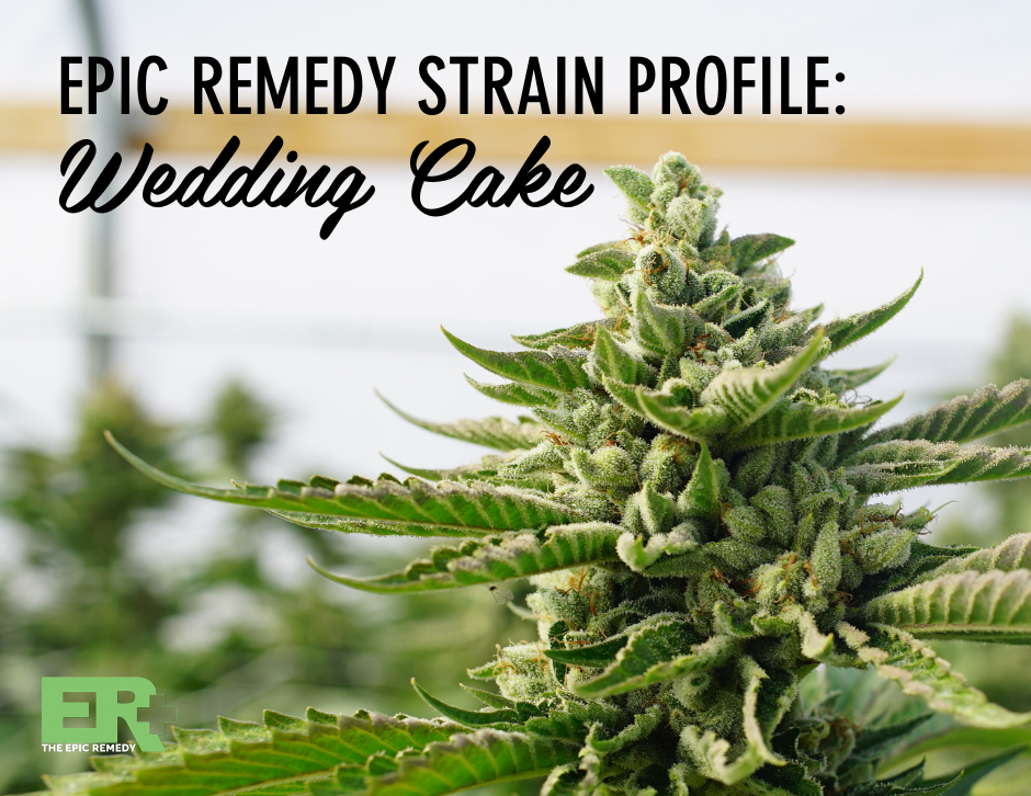 Wedding Cake strain profile and review by The Epic Remedy