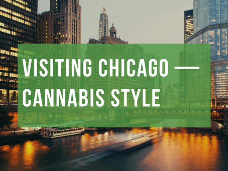 Visiting Chicago — Cannabis Style