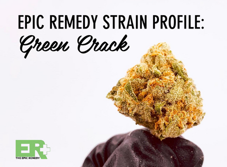 Epic Remedy Strain Profile: Green Crack
