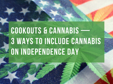 Cookouts & Cannabis — 3 Ways to Include Cannabis on Independence Day
