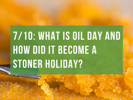 710: What is OIL Day and How Did It Become a Stoner Holiday?