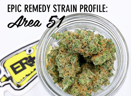 Epic Remedy Strain Profile: Area 51