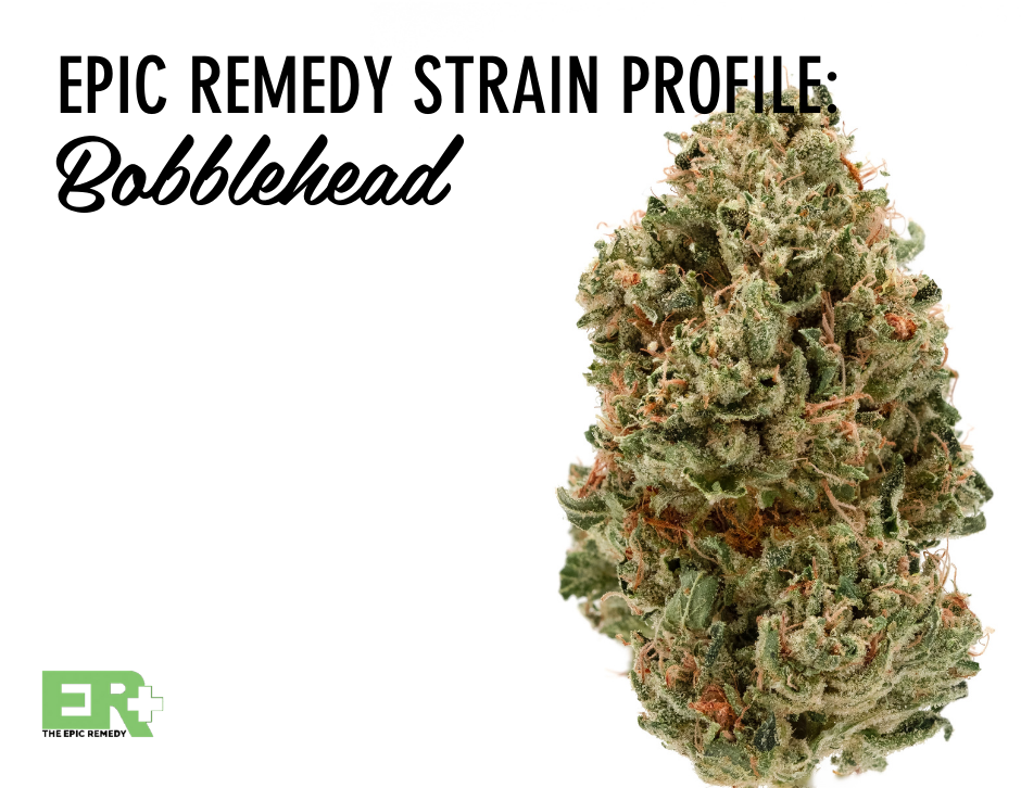 Bobblehead strain profile and review by The Epic Remedy