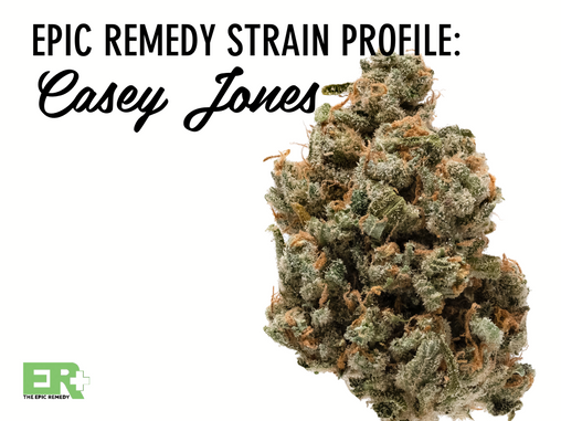 Epic Remedy Strain Profile: Casey Jones