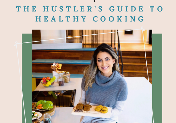 The Hustler's Guide to Healthy Cooking (30 Minutes, 10 Ingredients) EBook