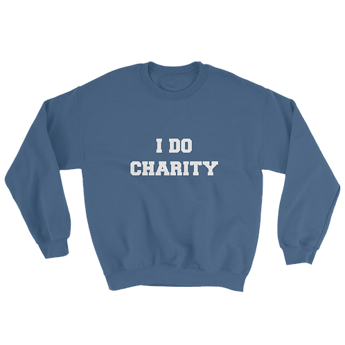 I Do Charity crew neck sweatshirt