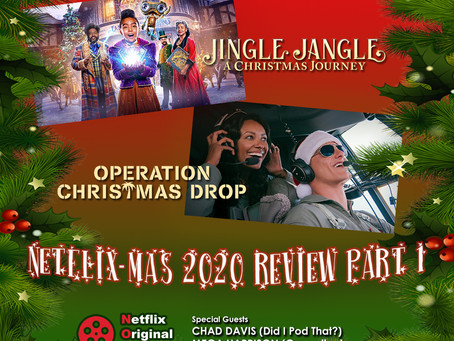 The NOMCAST - 'Jingle Jangle' & 'Operation Christmas Drop' Kick Off Netflix-Mas 2020!