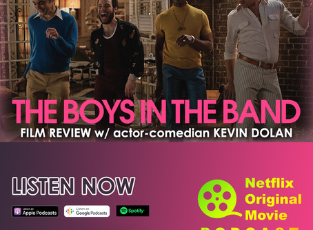 The NOMCAST - The Boys In The Band Review w/ actor-comedian Kevin Dolan