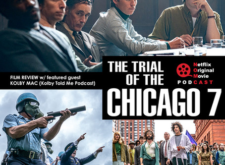 The NOMCAST - The Trial of the Chicago 7 Review: The Whole World is Watching ... Their Oscar Chances