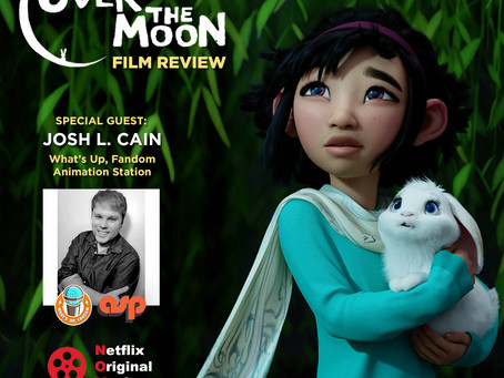 The NOMCAST - Over The Moon Review + 2020 Best Animated Films  w/ Josh Cain of What's Up, Fandom