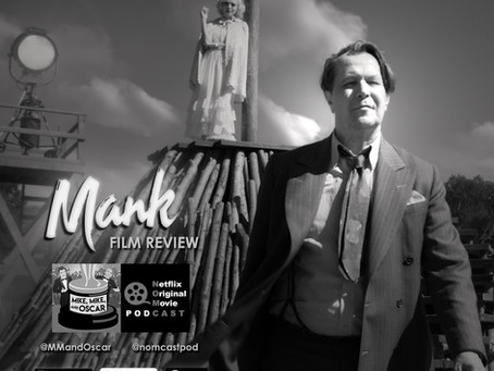 The NOMCAST - Our Review of David Fincher's MANK w/ Mike, Mike, & Oscar