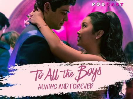 The NOMCAST - To All The Boys: Always and Forever Review | Guests: Travis Holyfield & Jenny Langin