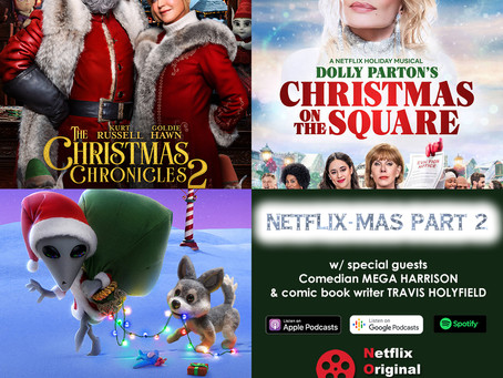 The NOMCAST - Christmas Chronicles 2, Alien Xmas, Dolly Parton's Christmas on the Square
