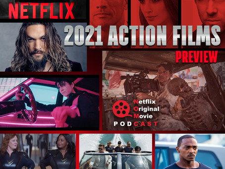 The NOMCAST - The Rock! Gadot! Reynolds! 2021 Netflix Action Films Preview + Outside The Wire Review
