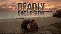 Deadly Excursion | 2019