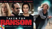 Taken For Ransom | 2012