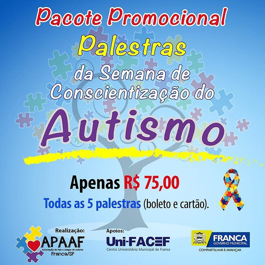 PACOTE PROMOCIONAL - Palestras de 02/04/2019  05/04/2019 Semana de Conscientização do Autismo
