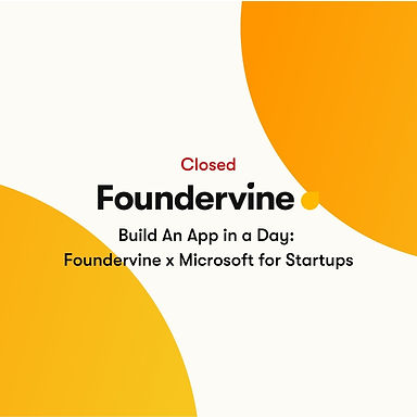 Build An App in a Day: Foundervine x Microsoft for Startups