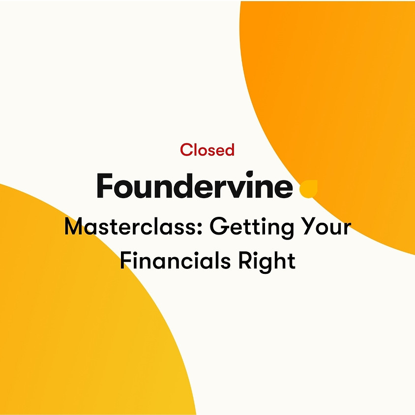 Masterclass: Getting Your Financials Right