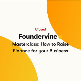 Masterclass: How to Raise Finance for your Business