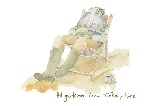 All gardeners need thinking time! Print