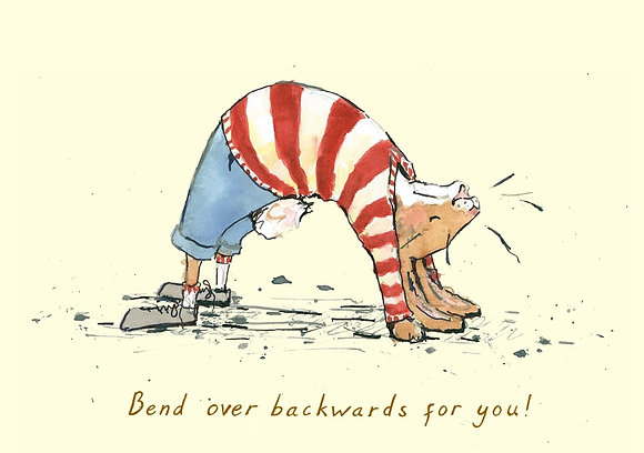 Bend over backwards for you! (RB/20)
