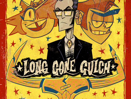 LONG GONE GULCH SOUNDTRACK AVAILABLE NOW!