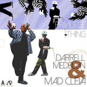 Darrell Medellin & Mad Cleva present: Privilege Thing