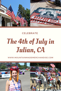 Celebrate the 4th of July in Julian, CA