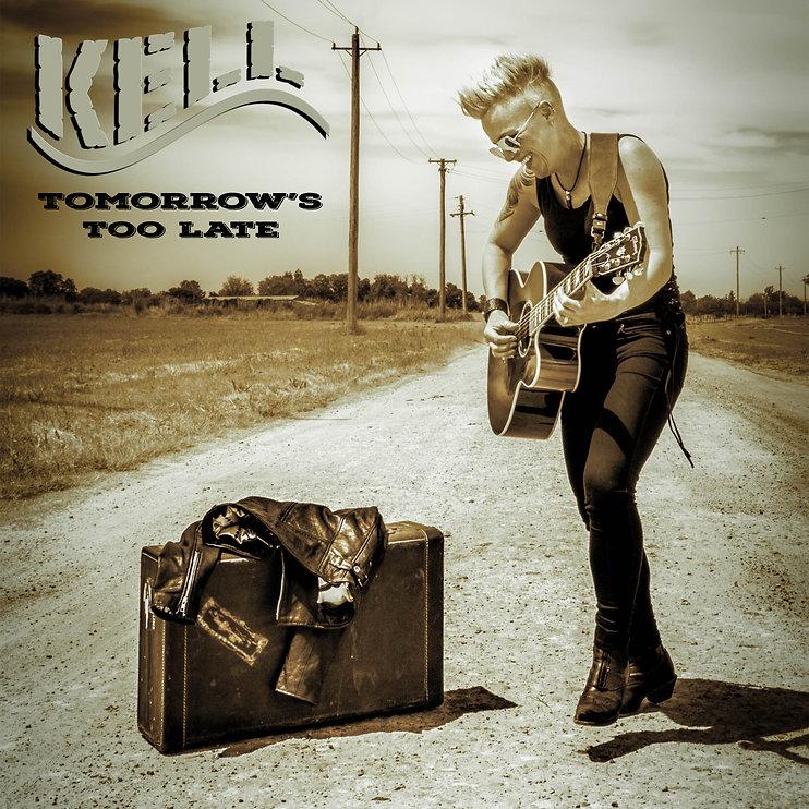 Kell - Tomorrow's Too Late