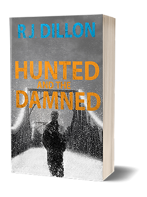 Hunted and the Damned Spy Thriller R.J. Dillon