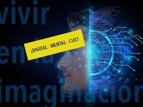 ¡Digital-Mental-clic! ¡Vivir en dos mundos!