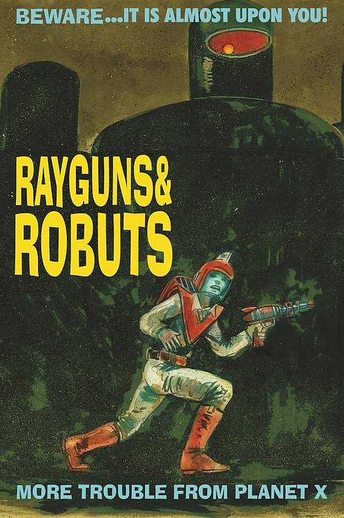 Rayguns & Robuts by Ed Bickford