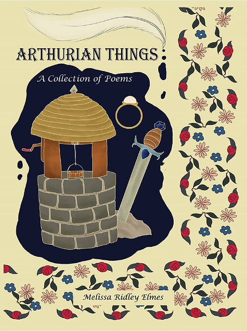 Arthurian Things: A Collection of Poems