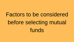 Factors to consider before selecting the right mutual fund