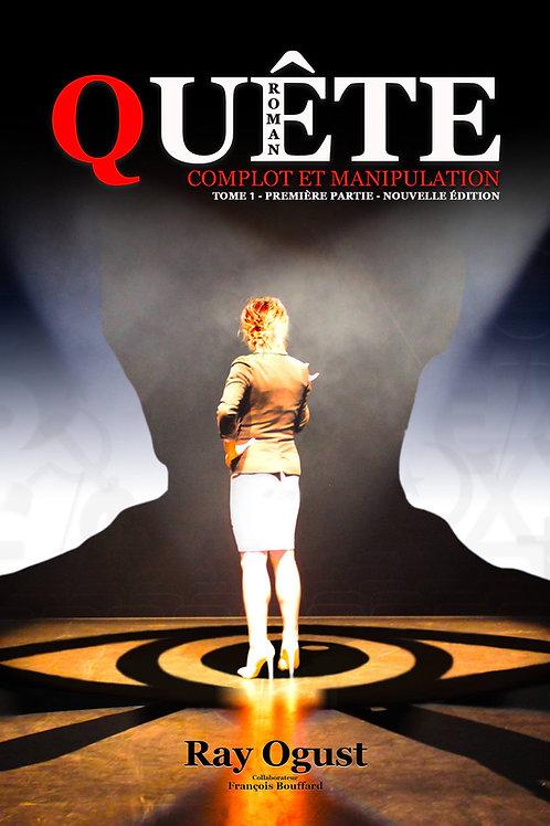 Quête, Tome 1 - 1ère partie: Complot et manipulation