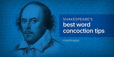 Shakespeare makes up words concoction tips copyblogger