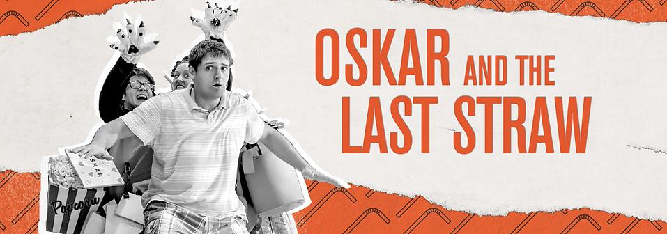 Oskar and the Last Straw