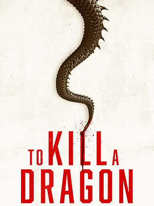 To Kill A Dragon