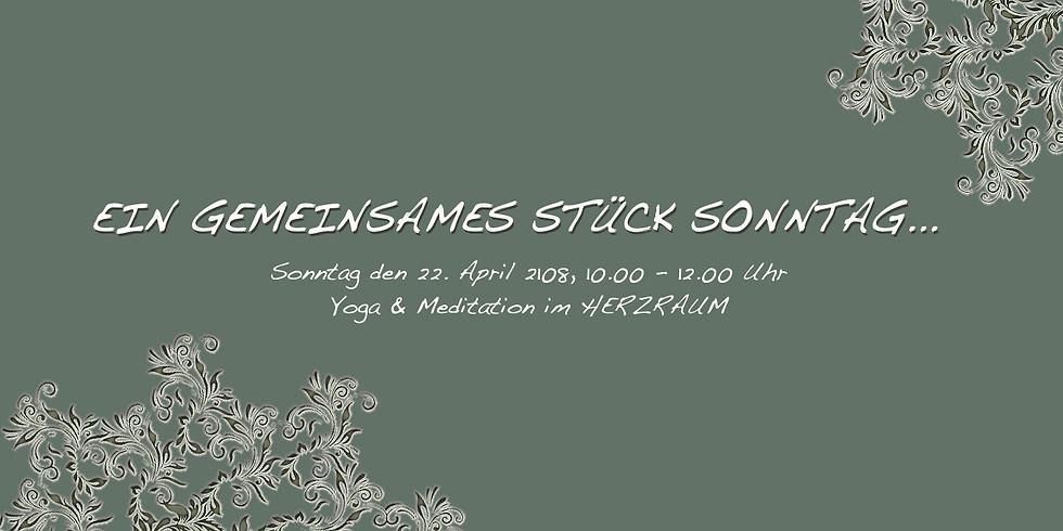 Ein gemeinsames Stück Sonntag - 22. April 2018