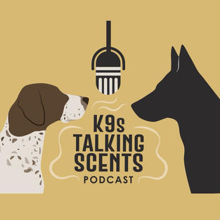 K9s Talking Scents Podcast