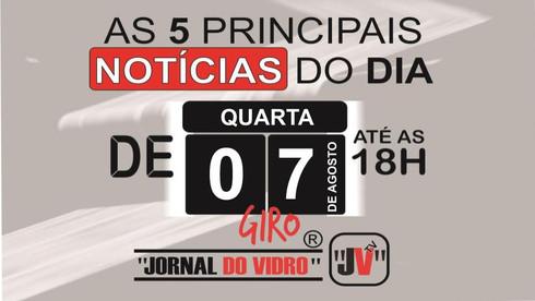 """Giro de Notícias """"JORNAL DO VIDRO"""" de 07/08/2019"""