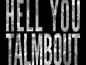 Hell You Talmbout? Say A Name!