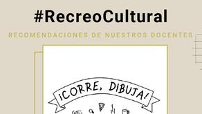 #RecreoCultural   ¡Corre, dibuja!