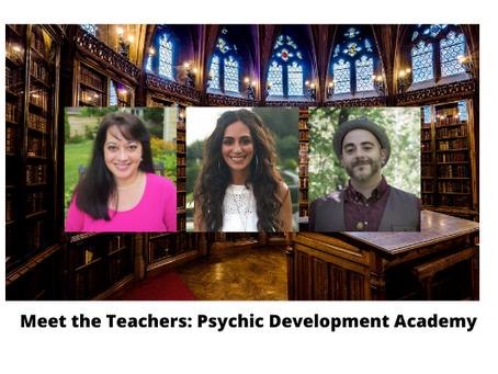 Meet the Teachers: Psychic Development Academy