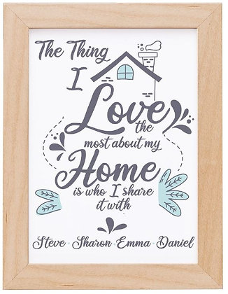 The Thing I Love About My Home Framed Print